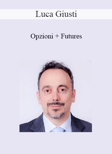 Luca Giusti - Opzioni + Futures