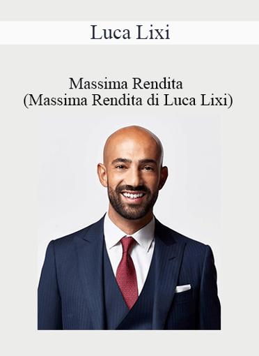 Luca Lixi - Massima Rendita