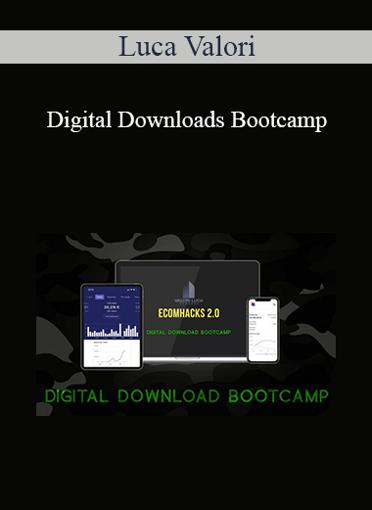 Luca Valori - Digital Downloads Bootcamp