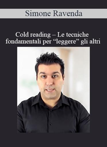 """Simone Ravenda - Cold reading – Le Tecniche Fondamentali Per """"Leggere"""" Gli Altri"""