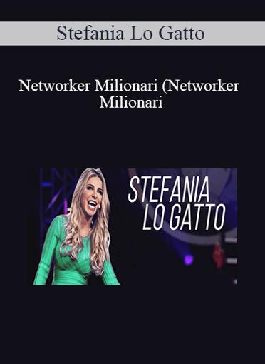 Stefania Lo Gatto - Networker Milionari