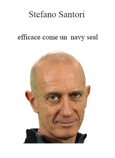 Stefano Santori - Efficace Come Un Navy Seal
