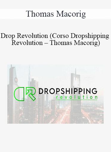 Thomas Macorig - Drop Revolution