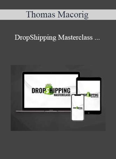 Thomas Macorig - DropShipping Masterclass