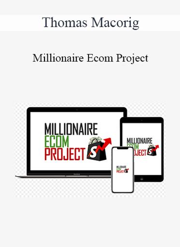 Thomas Macoring - Millionaire Ecom Project