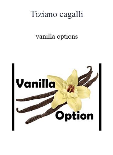 Tiziano Cagalli - Vanilla Options
