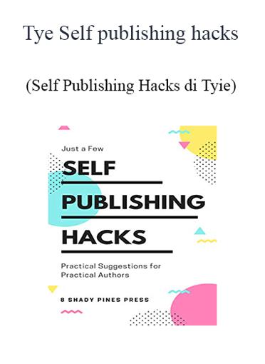 Tyie - Self Publishing Hacks