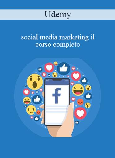 Udemy - Social Media Marketing IL Corso Completo