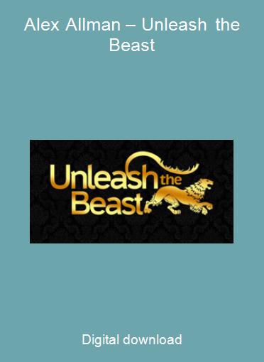 Alex Allman – Unleash the Beast
