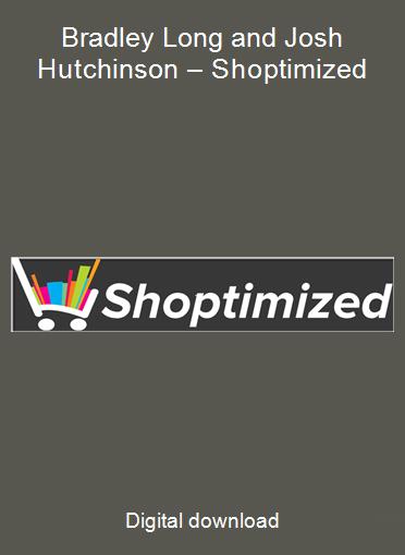 Bradley Long and Josh Hutchinson – Shoptimized
