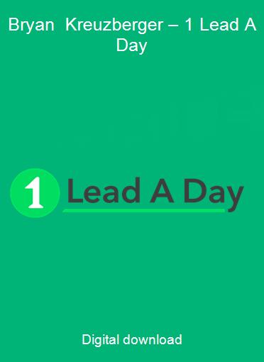 Bryan Kreuzberger – 1 Lead A Day