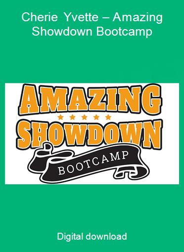 Cherie Yvette – Amazing Showdown Bootcamp