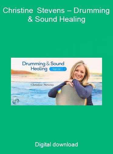 Christine Stevens – Drumming & Sound Healing