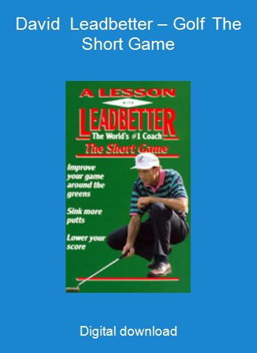 David Leadbetter – Golf The Short Game