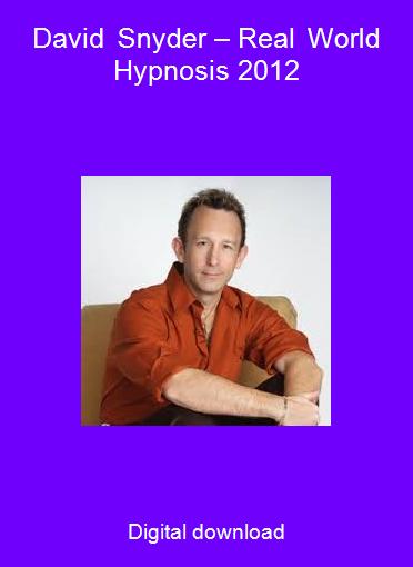 David Snyder – Real World Hypnosis 2012