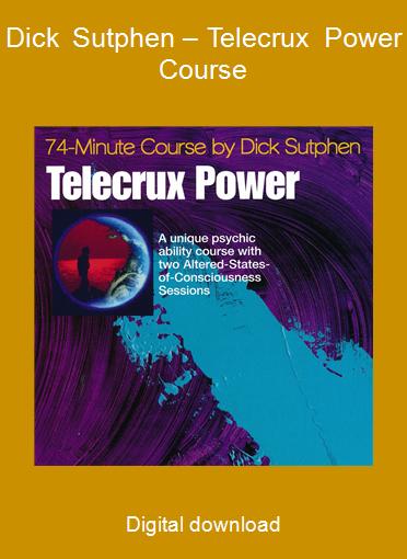 Dick Sutphen – Telecrux Power Course