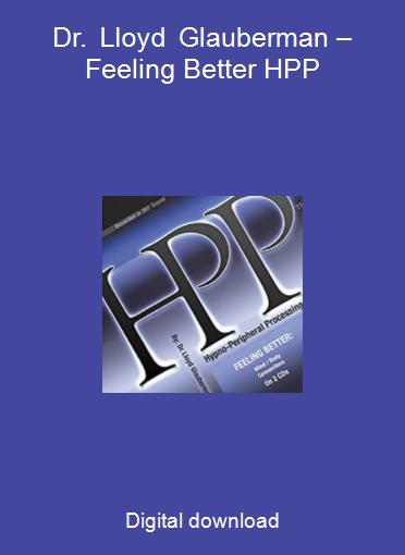 Dr. Lloyd Glauberman – Feeling Better HPP