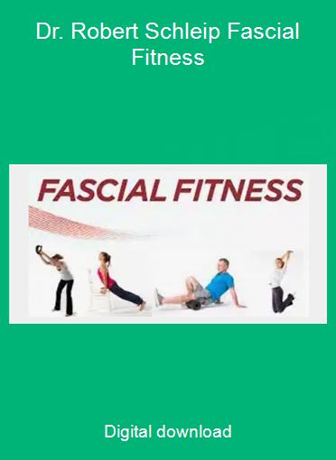 Dr. Robert Schleip Fascial Fitness