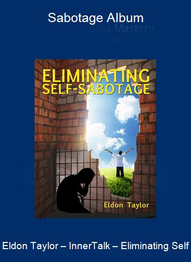 Eldon Taylor – InnerTalk – Eliminating Self-Sabotage Album