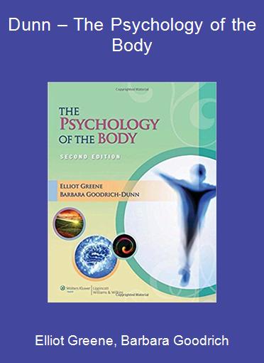 Elliot Greene, Barbara Goodrich-Dunn – The Psychology of the Body