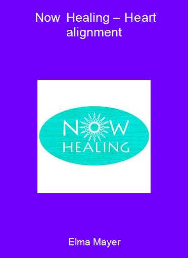 Elma Mayer- Now Healing – Heart alignment