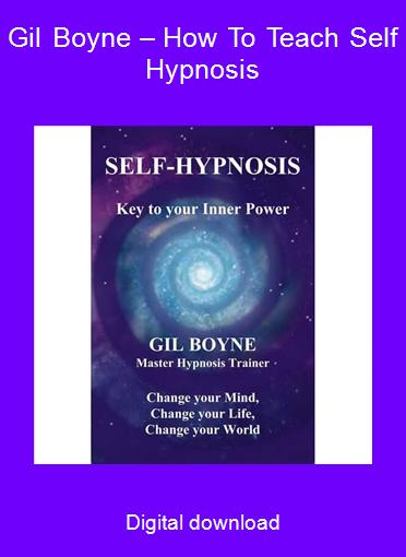Gil Boyne – How To Teach Self Hypnosis