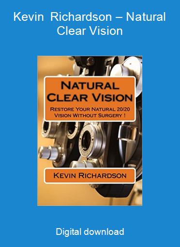 Kevin Richardson – Natural Clear Vision