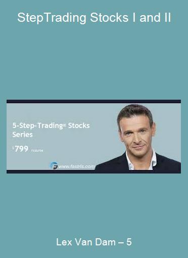 Lex Van Dam – 5-Step-Trading Stocks I and II
