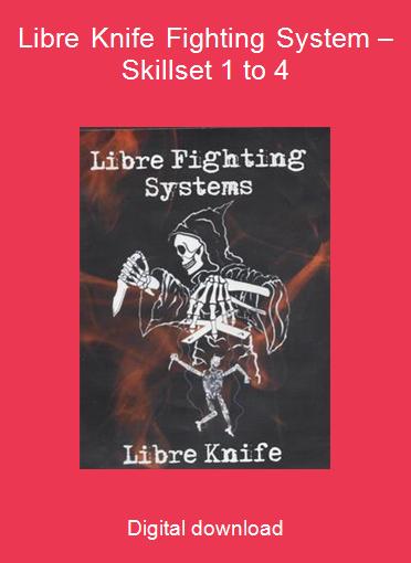 Libre Knife Fighting System – Skillset 1 to 4