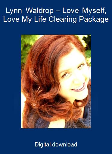 Lynn Waldrop – Love Myself, Love My Life Clearing Package