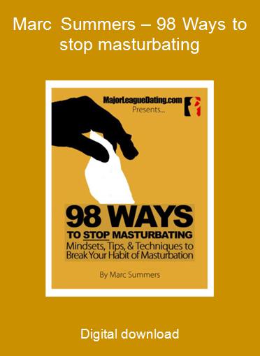Marc Summers – 98 Ways to stop masturbating