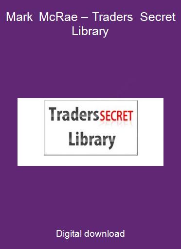 Mark McRae – Traders Secret Library
