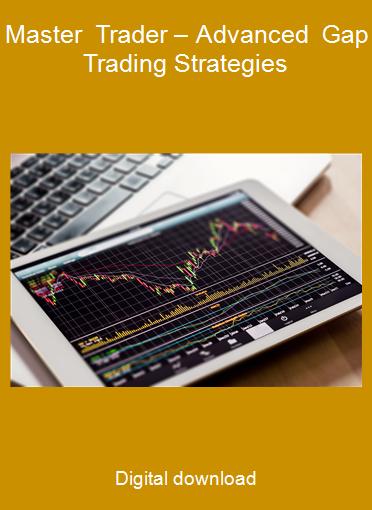 Master Trader – Advanced Gap Trading Strategies