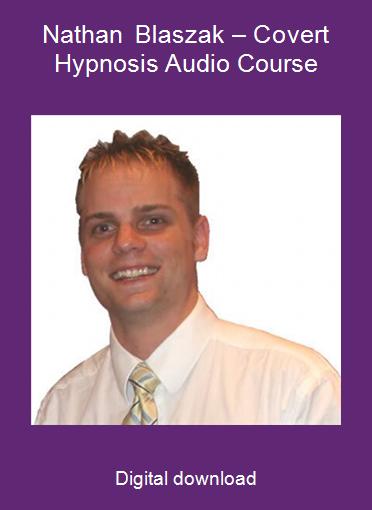 Nathan Blaszak – Covert Hypnosis Audio Course