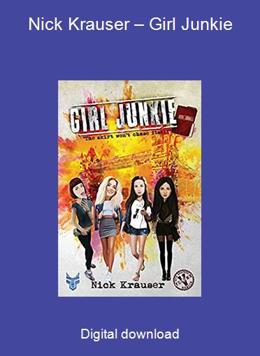 Nick Krauser – Girl Junkie
