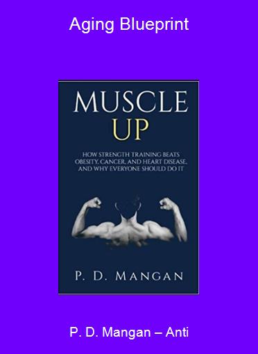 P. D. Mangan – Anti-Aging Blueprint