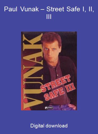 Paul Vunak – Street Safe I, II, III