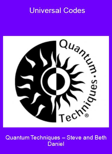 Quantum Techniques – Steve and Beth Daniel- Universal Codes