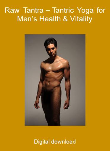 Raw Tantra – Tantric Yoga for Men's Health & Vitality