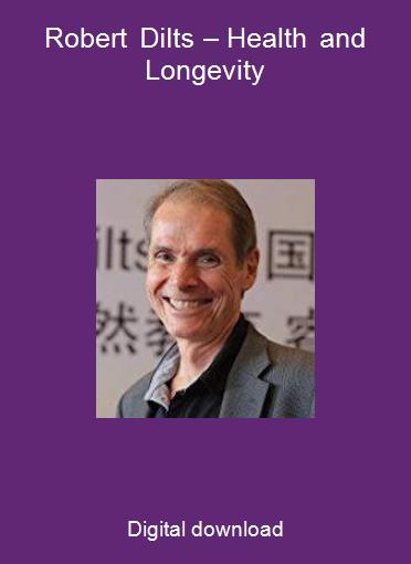 Robert Dilts – Health and Longevity
