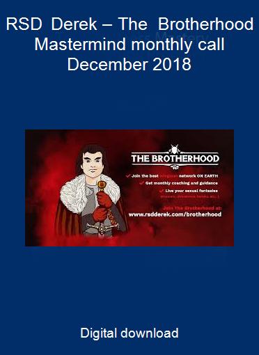 RSD Derek – The Brotherhood Mastermind monthly call December 2018
