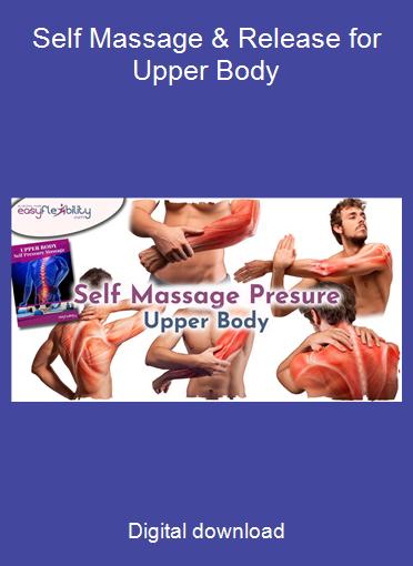 Self Massage & Release for Upper Body