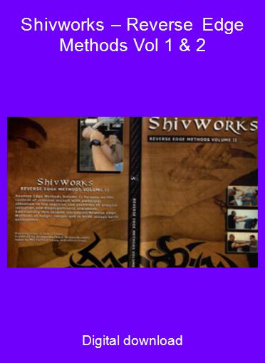 Shivworks – Reverse Edge Methods Vol 1 & 2