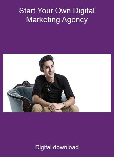 Start Your Own Digital Marketing Agency