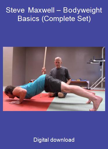 Steve Maxwell – Bodyweight Basics (Complete Set)