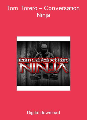 Tom Torero – Conversation Ninja