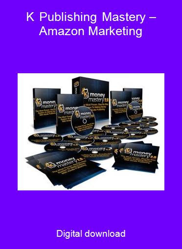 K Publishing Mastery – Amazon Marketing