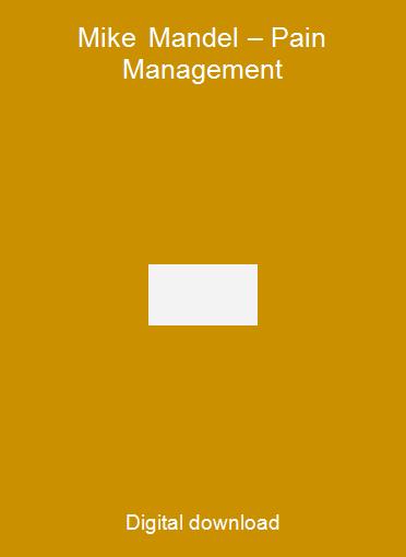 Mike Mandel – Pain Management