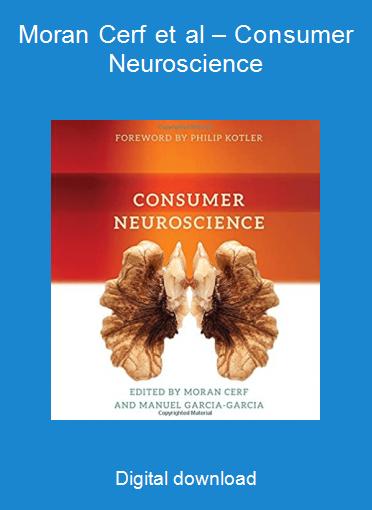 Moran Cerf et al – Consumer Neuroscience