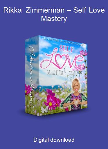 Rikka Zimmerman – Self Love Mastery